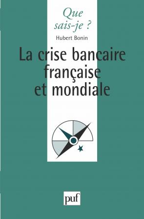 La Crise bancaire française et mondiale