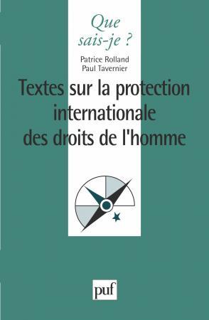 La protection internationale des droits de l'homme. textes