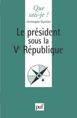 Le président sous la Ve République