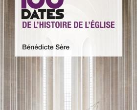 Les 100 dates de l'histoire de l'Église - Radio Notre Dame