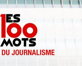 Les 100 mots du journalisme de François Dufour - Observatoire du journalisme